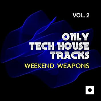 Only Tech House Tracks, Vol. 2 (Weekend Weapons)