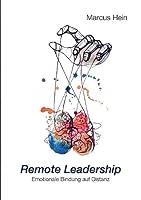 Remote Leadership: Emotionale Bindung auf Distanz