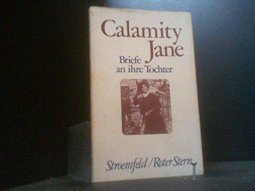 Calamity Jane: Briefe an ihre Tochter
