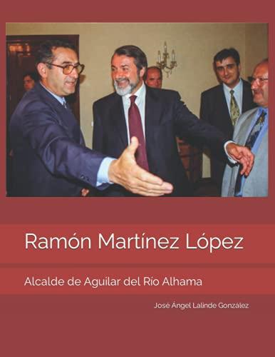 Ramón Martínez López: Alcalde de Aguilar del Río Alhama