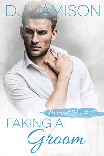 Faking A Groom (Marital Bliss Book 3)