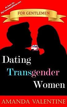 [Amanda Valentine, Cyril Mazur]のDating Transgender Women: for Gentlemen (English Edition)