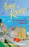 Home to Roost: Putting Down Roots in Cornwall (English Edition)