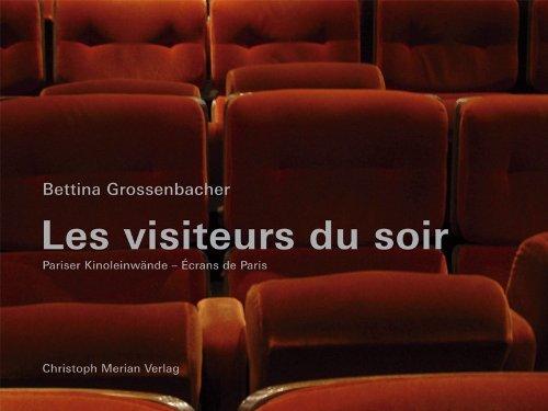 Les visiteurs du soir: Pariser Leinwände - Ecrans de Paris by Bettina Grossenbacher (2007-03-30)