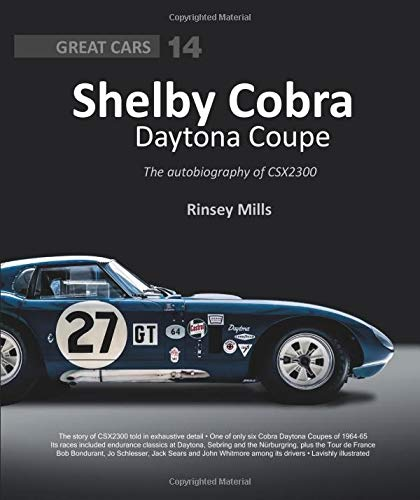 Shelby Cobra Daytona Coupe: The autobiography of CSX2300 (Great Cars, Band 14)