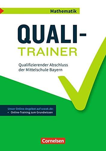 Abschlussprüfungstrainer Mathematik - Bayern: 9. Jahrgangsstufe - Quali-Trainer: Qualifizierender Abschluss der Mittelschule. Arbeitsheft mit Lösungen und Online-Training Grundwissen