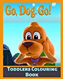 GO,DOG.GO! TODDLERS COULOURING BOOK: COULOURING BOOK FOR LITTLE KIDS (inspired by Netflix Series GO,DOG.GO!)
