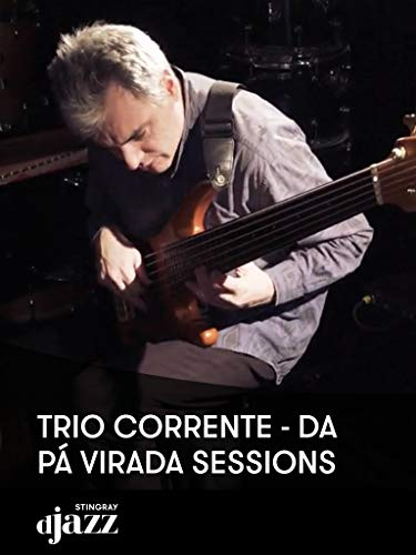 Trio Corrente - Da Pá Virada Sessions