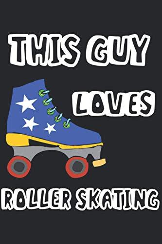 This Guy loves Roller Skating: Notizbuch A5 Liniert 120 Seiten Coolee Rollschuh Geschenk für Rollschuh Fahrer Geschenkidee Notizheft