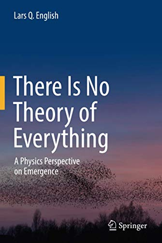 There Is No Theory of Everything: A Physics Perspective on Emergence
