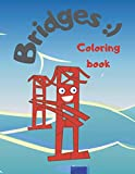 Bridges, coloring book: Pictures with bridges, buildings for kids ages 4-8, activity for the child (7 coloring books for kids, sports, avionics, ... houses, bridges ... over 240 pictures ...)
