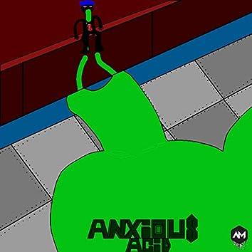 Anxious Acid