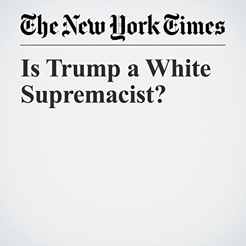 Is Trump a White Supremacist? copertina