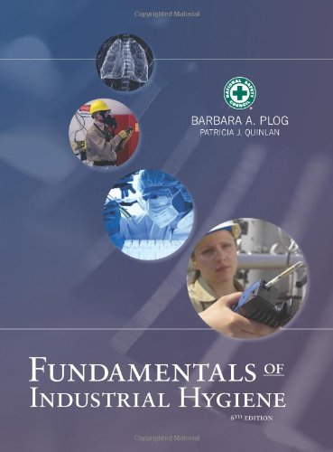 Compare Textbook Prices for Fundamentals of Industrial Hygiene  Fundamentals of Industrial Hygene 6th Edition Edition ISBN 9780879123123 by Barbara A. Plog,Patricia J. Quinlan,Barbara A. Plog,Patricia J. Quinlan,Jennifer Villarreal