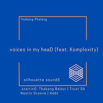 .voices in my heaD (feat. Komplexity)