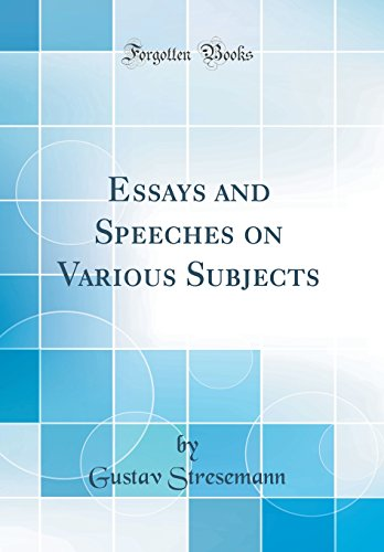 Essays and Speeches on Various Subjects (Classic Reprint)