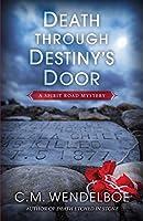 Death through Destiny's Door (Spirit Road Mystery)