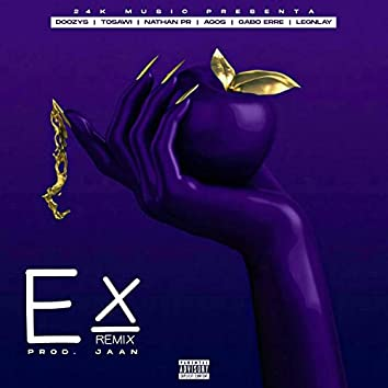 Ex RMX (feat. Tosawi, Nathan PR, LEGNLAY, Agos & Gabo Erre)