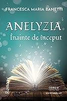 Anelyzia - Înainte de început. Roman
