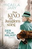 Das Kino am Jungfernstieg - Der Filmpalast: Roman - Die Kino-Saga 2