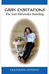 Greek Expectations: The Last Moussaka Standing by Ekaterina Botziou (2013-10-10) Paperback