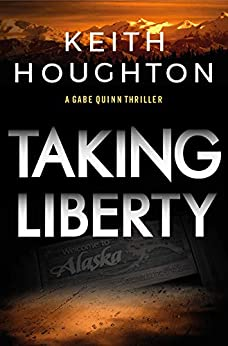 Taking Liberty: A nail-biting suspense thriller with a shocking killer twist. (Gabe Quinn Thriller Series Book 3) by [Keith Houghton]