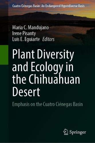 Plant Diversity and Ecology in the Chihuahuan Desert: Emphasis on the Cuatro Ciénegas Basin