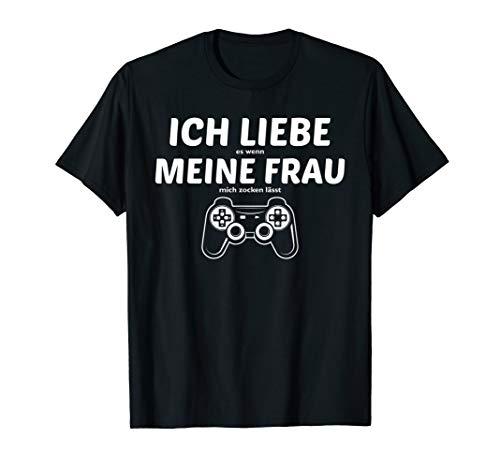 Herren Ich Liebe Es Wenn Meine Frau Mich Zocken Lässt Gamer T-Shirt