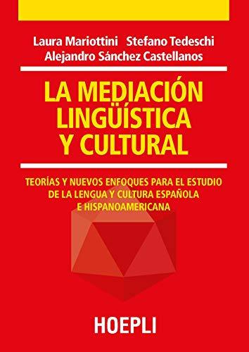 La mediación lingüística y cultural. Teorías y nuevos enfoques para el estudio de la lengua y cultura española e hispanoamericana