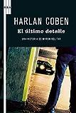El último detalle: Serie Myron Bolitar (NOVELA POLICÍACA BIB nº 80) (Spanish Edition)