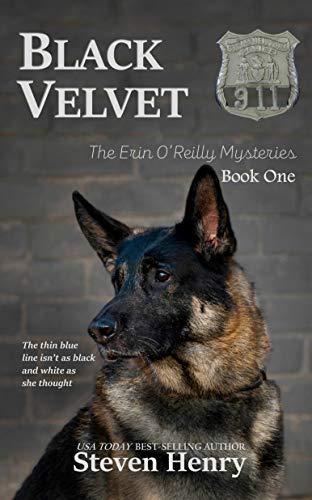 Black Velvet (The Erin O'Reilly K-9 Mysteries Book 1) by [Steven Henry]