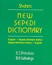 Shuters new Sepedi dictionary: English-Sepedi (Northern Sotho), Sepedi (Northern Sotho)-English