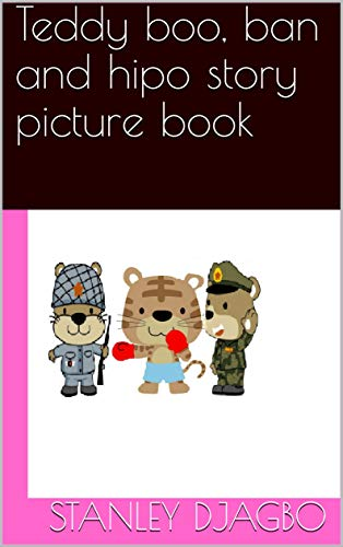 Teddy boo, ban and hipo story picture book: Toy Story Picture Book (English Edition)