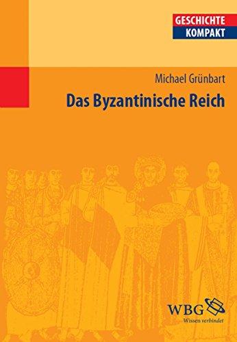 Das Byzantinische Reich (Geschichte kompakt)