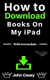 How to Download Books on My iPad: With Screenshots