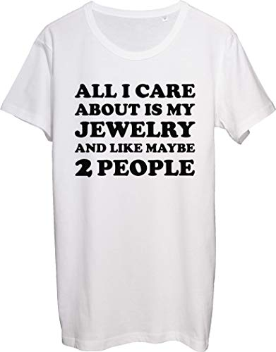 All I Care About is My Jewelry and Like Maybe 2 People - Camiseta para hombre