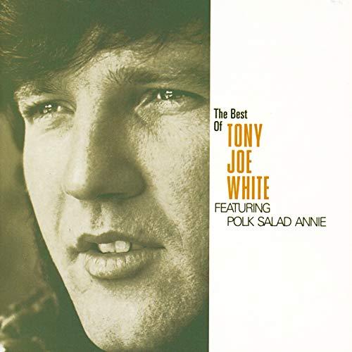 "The Best Of Tony Joe White Featuring ""Polk Salad Annie"""