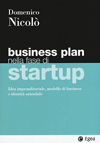 Business plan nella fase di startup. Idea imprenditoriale, modello di business e identità aziendale