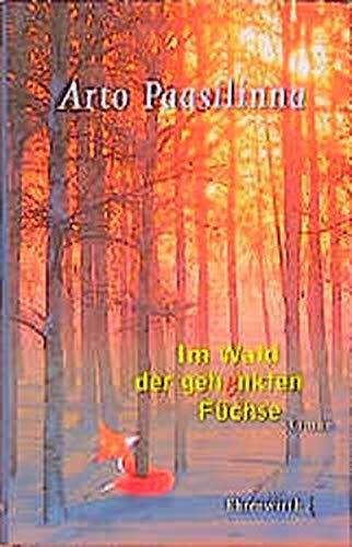 Im Wald der gehenkten Füchse: Roman (Ehrenwirth Belletristik)