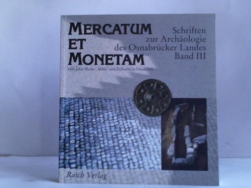 Mercatum et Monetam: 1000 Jahre Markt-, Münze- und Zollrecht