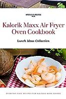 Kalorik MAXX Air Fryer Oven Cookbook: Lunch Ideas Collection