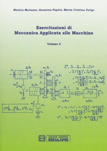 Esercitazioni di meccanica applicata alle macchine (Vol. 2)