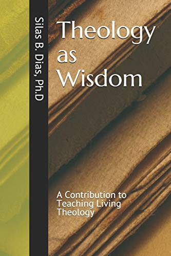 Theology as Wisdom: A Contribution to Teaching Living Theology