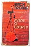AVERE O ESSERE DI ERICH FROMM 1979 EDIZIONE RISERVATA AI SOCI DEL CLUB ITALIANO DEI LETTORI