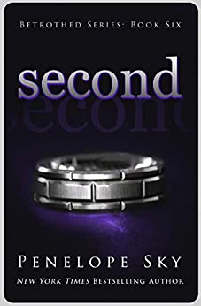 Second (Betrothed #6) by [Penelope Sky]