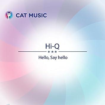 Hello, Say Hello