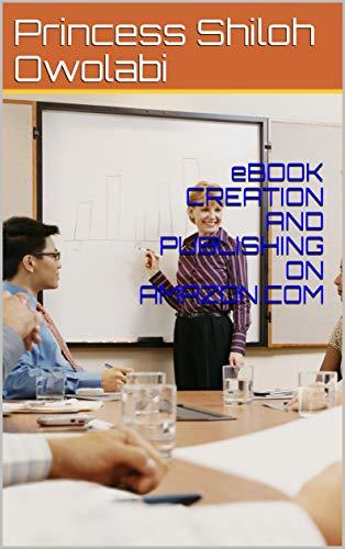 eBOOK CREATION AND PUBLISHING ON AMAZON.COM (English Edition)