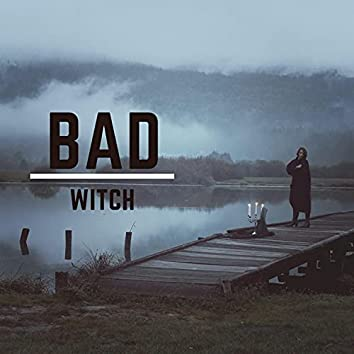 Bad Witch (feat. /KXLD)