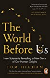 The World Before Us: How Science is Revealing a New Story of Our Human Origins (English Edition)