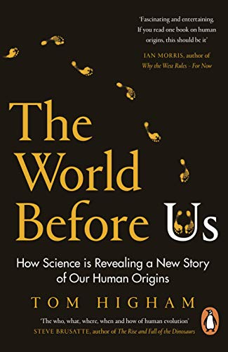 The World Before Us: How Science is Revealing a New Story of Our Human Origins...